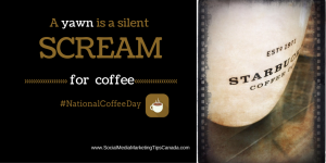300 + Social Media Post Ideas for 2016 National Coffee Day