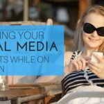 Managing your social media accounts while on vacation