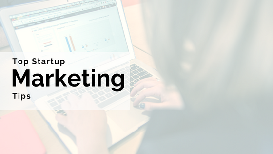 top startup marketing tips