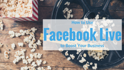 how to use facebook live to boost your business