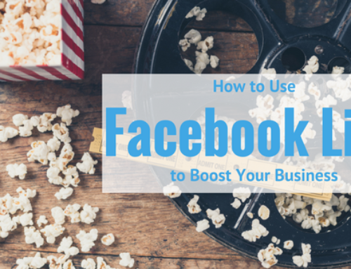 Using Facebook Live to Boost Your Business