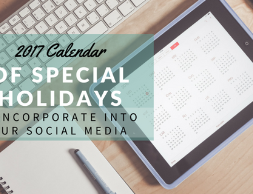 2017 Calendar of Special Holidays to Incorporate Into Your Social Media