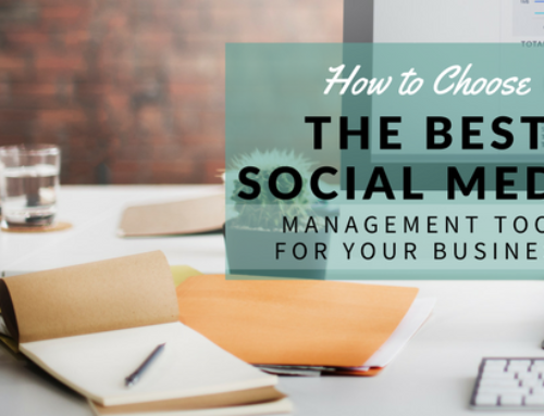 How to Choose the Best Social Media Management Tool for Your Business