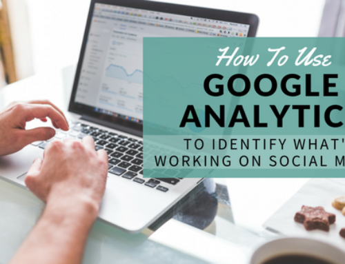 How to Use Google Analytics to Identify What's Working on Social Media