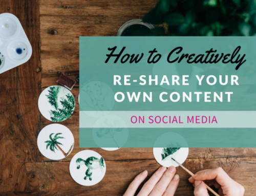 How to Creatively Re-Share Your Own Content on Social Media