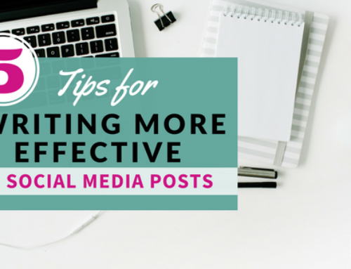 5 Tips for Writing More Effective Social Media Posts