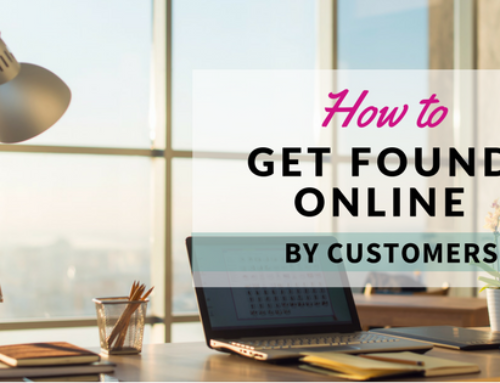 How to Get Found Online by Customers