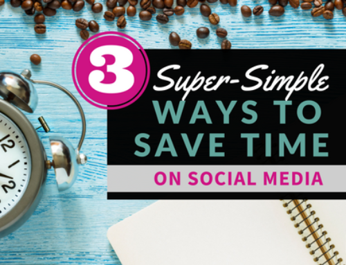 3 Super-Simple Ways to Save Time on Social Media