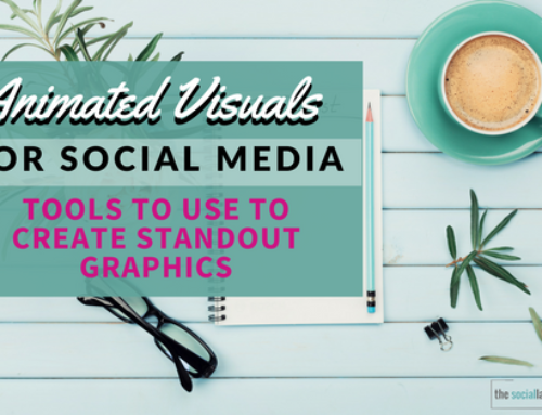 Animated Visuals for Social Media: Tools to Use to Create Standout Graphics