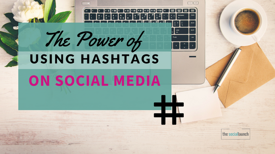 the power of using hashtags on social media