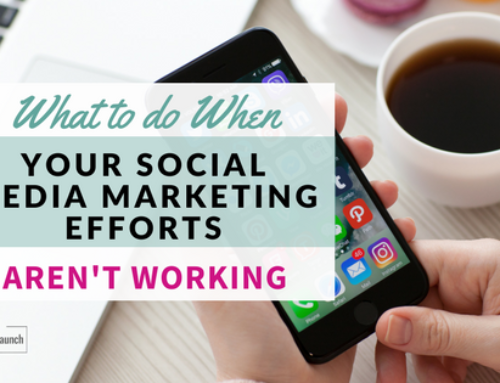 What to do When Your Social Media Marketing Efforts Aren't Working