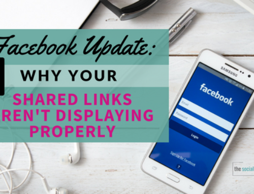 Facebook Update: Why Your Shared Links Aren't Displaying Properly