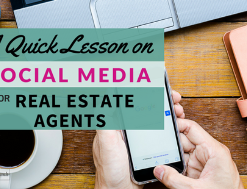 A Quick Lesson on Social Media for Real Estate Agents