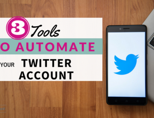 3 Tools to Automate Your Twitter Account