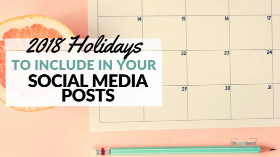 2018 Holidays For Social Media Posts The Social Launch
