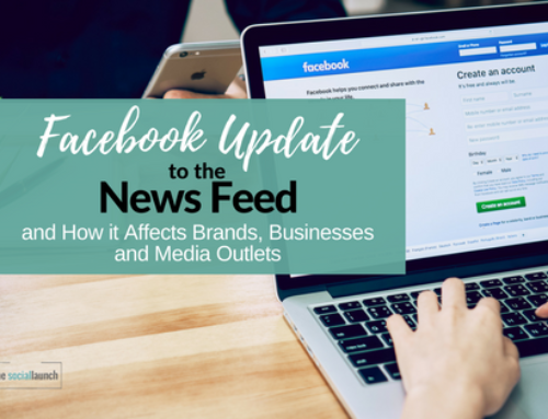 Facebook Update to the News Feed and How it Affects Brands, Businesses and Media Outlets